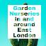 Garden Nurseries in and around East London
