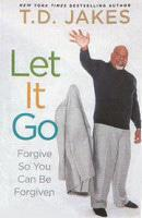 TD Jakes - Let it Go