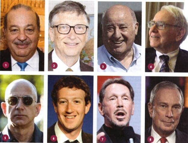 1. Carlos Slim ($50 billion); 2. Bill Gates ($75 billion); 3. Amancio Ortega ($67 billion); 4. Warren Buffet ($60.8 billion); 5. Jeff Bezos ($45.2 billion); 6. Mark Zuckerberg ($44.6 billion); 7. Larry Ellison ($43.6 billion); 8. Michael Bloomberg ($40 billion)