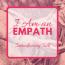 I Am an Empath Introductory Talk