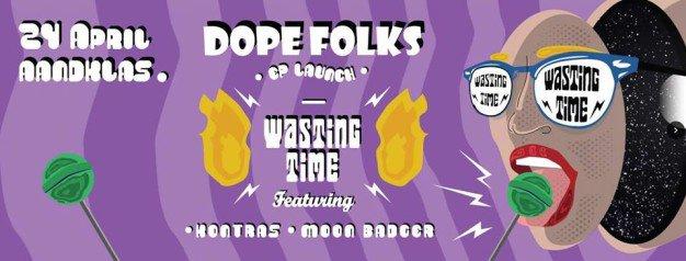 Dope Folks EP Launch 2.0 at Aandklas Feat. Kontras & Moon Badger