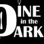 Dine In The Dark (White Cane Day)