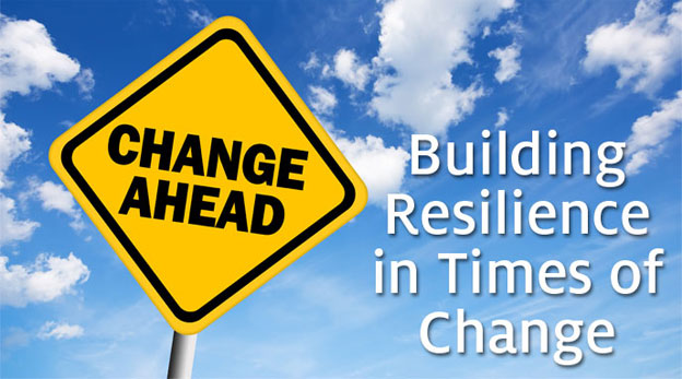 Building Resilience in Times of Change